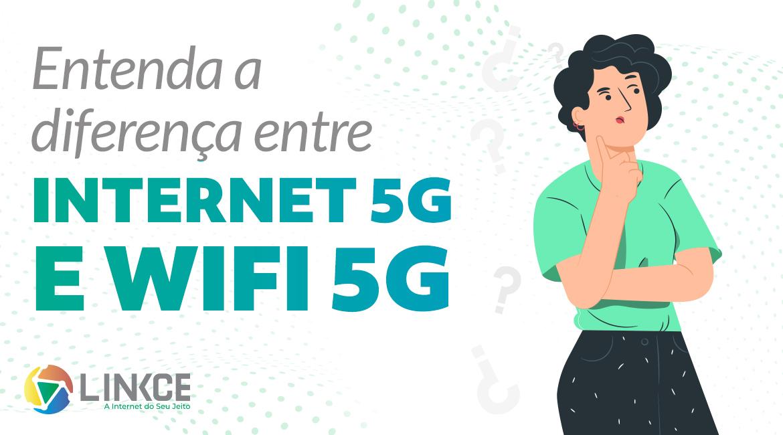 Internet 5G e Wi-fi 5GHz: qual a diferença entre os dois? Descubra aqui
